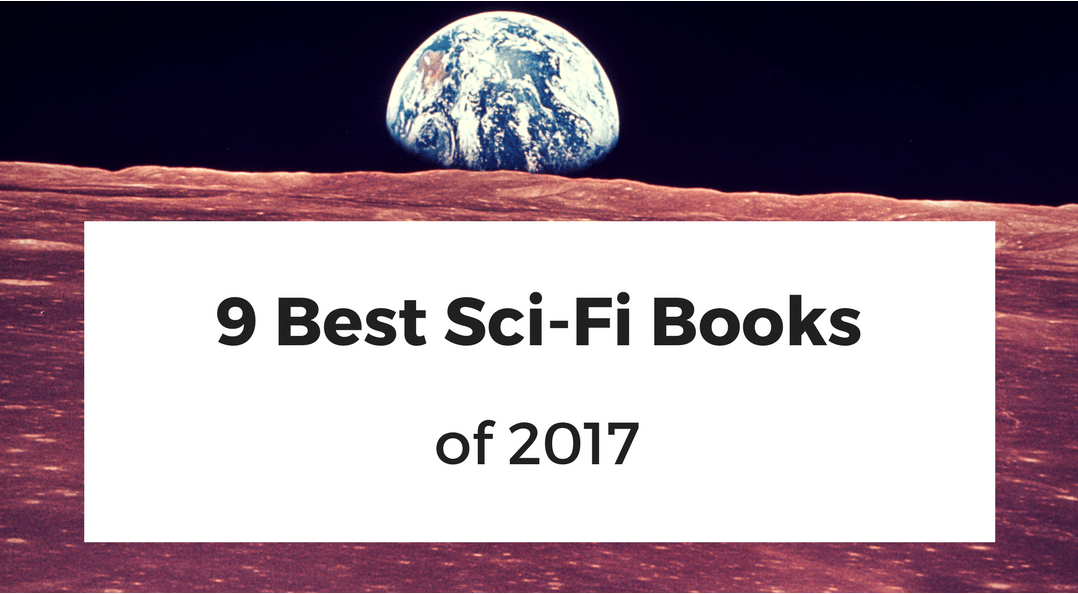 The 9 Best Science Fiction Books of 2017
