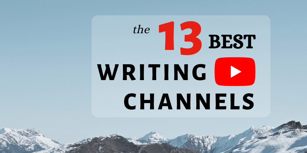 The Top 13 YouTube Channels for Writers